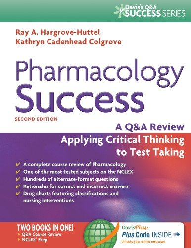 Pharmacology Success: A Q&A Review Applying Critical Thinking to Test Taking ( Second Edition ) (Davis's Q&a Success)