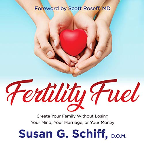 Fertility Fuel: Create Your Family Without Losing Your Mind, Your Marriage, or Your Money audiobook cover art