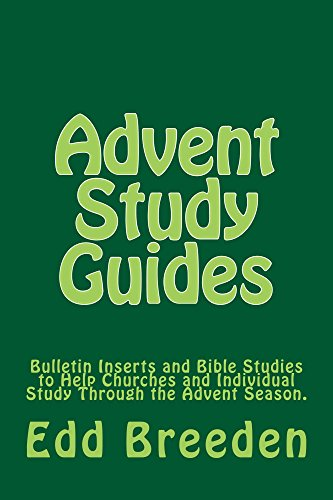Advent Study Guides Bulletin Inserts And Bible Studies To Help Churches And Individual Study Through The Advent Season Kindle Edition By Breeden Edd Religion Spirituality Kindle Ebooks Amazon Com