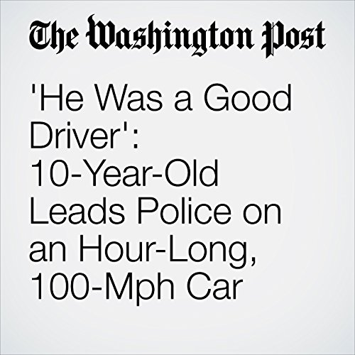 'He Was a Good Driver': 10-Year-Old Leads Police on an Hour-Long, 100-Mph Car Chase copertina