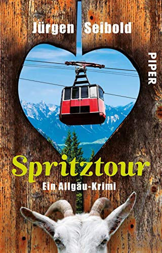 Spritztour: Ein Allgäu-Krimi (Allgäu-Krimis, Band 6)