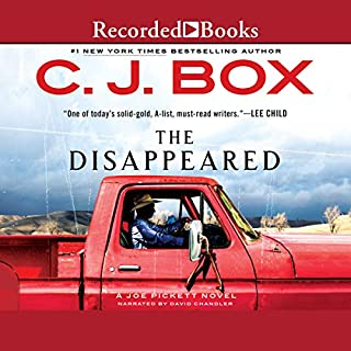 The Disappeared                   By:                                                                                                                                 C. J. Box                               Narrated by:                                                                                                                                 David Chandler                      Length: 11 hrs and 14 mins     1,944 ratings     Overall 4.6