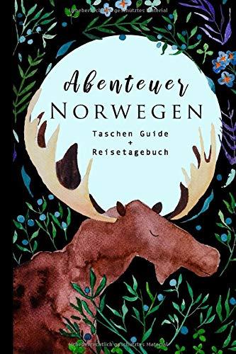 Abenteuer Norwegen Taschen Guide + Reisetagebuch: Ein Reiseführer mit wichtigen Informationen und Seiten zum ausfüllen, ausmalen und notieren