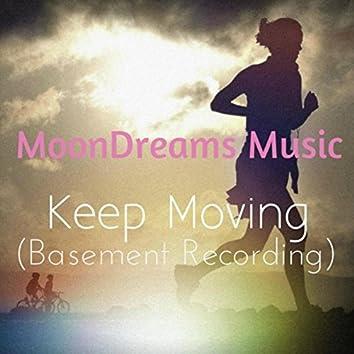 Keep Moving (Basement Recording)