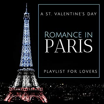 Romance In Paris - A St. Valentine's Day Playlist For Lovers
