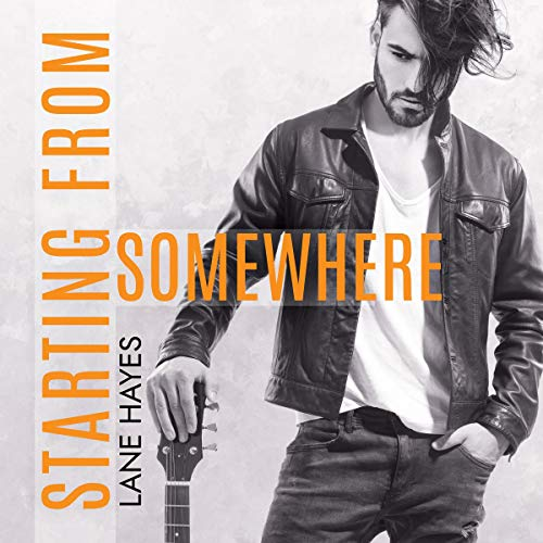 Starting from Somewhere Audiobook By Lane Hayes cover art