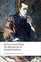 The Adventures of Sherlock Holmes (Oxford World's Classics)