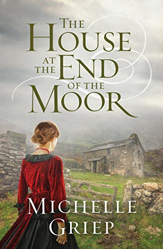 The House at the End of the Moor by [Michelle Griep]