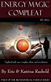 Energy Magic Compleat: A Guide to Short Term and Long Term Positive Manifestation Using Bio-Universal Energy (The Bio-Universal Energy Series Book 10) (English Edition)
