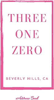 Address Book Three One Zero Beverly Hills, CA: A White Personal Organizer With Hot Pink Area Code 310 For Contacts, Addres...