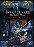 Harry Clarke: The Life and Work