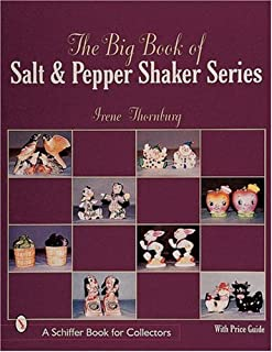 The Big Book of Salt and Pepper Shaker Series (Schiffer Book for Collectors with Price Guide)