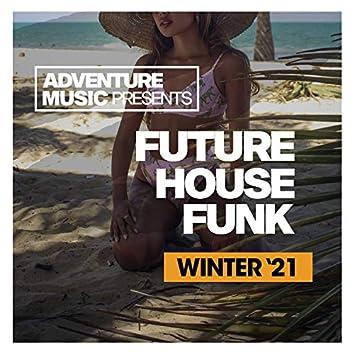 Future House Funk (Winter '21)
