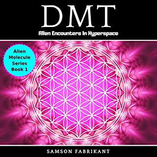 DMT: Alien Encounters In Hyperspace audiobook cover art