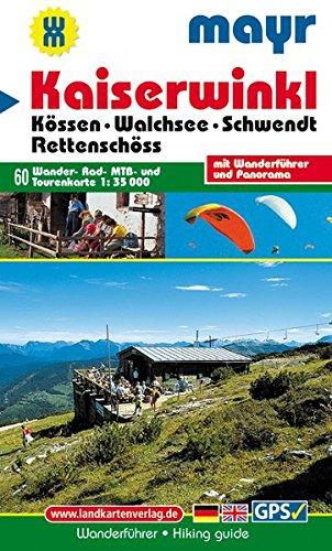 Kaiserwinkl - Kössen - Walchsee - Schwendt - Rettenschöss: Wander-, Rad-, MTB- und Tourenkarte 1:35000 mit Wanderführer und Panorama. GPS-geeignet.