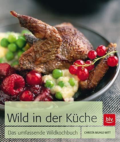 Wild in der Küche: Das umfassende Wildkochbuch