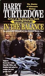 WORLDWAR - Book (1) One: In the Balance; Book (2) Two: Tilting the Balance; Book (3) Three: Upsetting the Balance; Book (4) Four: Striking the Balance