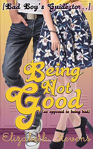[Bad Boy's Guide to...] Being Not Good eBook ... - Amazon.com