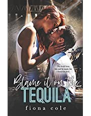 Blame it on the Tequila