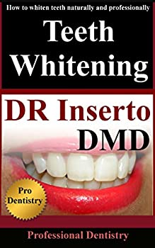 Teeth Whitening  How To Whiten Teeth Naturally And Professionally  Safe Ways To Whiten Teeth Book 1