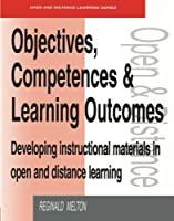 Objectives, Competencies and Learning Outcomes: Developing Instructional Materials in Open and Distance Learning (Open and Flexible Learning Series) by Reginald Melton Judith Calder Ann McCollum(2005-10-23)