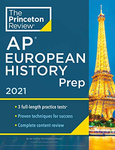 Princeton Review AP European History Prep, 2021: 3 Practice Tests + Complete Content Review + Strategies & Techniques (College Test Preparation)
