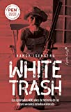 White Trash (Escoria Blanca): Los ignorados 400 años de historia de las clases sociales estadounidenses (Ensayo)
