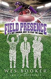 Field Presence: Its Not Enough Just To Play The Game