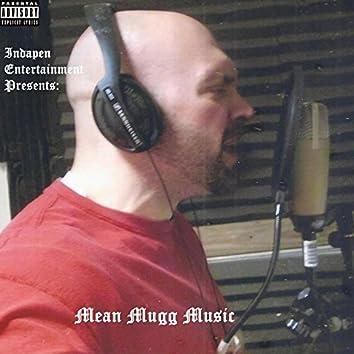 Indapen Entertainment Presents: Mean Mugg Music