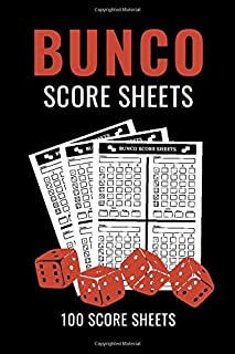 Bunco Score Sheets: 100 Bunco Score Cards, Scoring Pad for Bunco Players, Score Keeper Tracker Game Record Notebook, Gift Ideas for Bunco Party Night, Bunco Dice Game, Handy Size 6 x 9