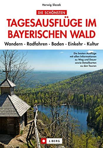 Die schönsten Tagesausflüge im Bayerischen Wald: Bayerischer Wald-Experte Herwig Slezak präsentiert die schönsten Tagesausflüge im Bayerischen Wald. Wandern ... und dem Dreiländereck, ein Freizeitführer