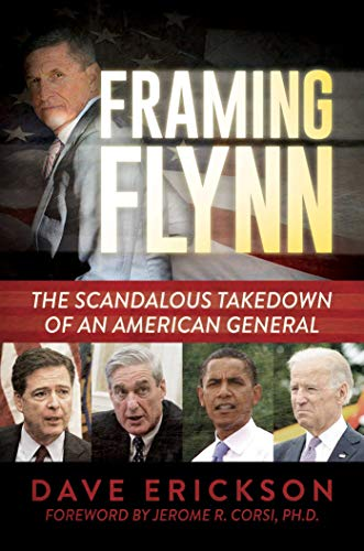 Compare Textbook Prices for Framing Flynn: The Scandalous Takedown of an American General  ISBN 9781642937299 by Erickson, Dave,Corsi Ph.D, Jerome R.
