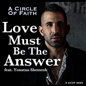 Love Must Be the Answer