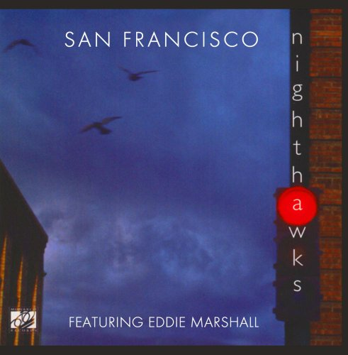 San Francisco Nighthawks (featuring Eddie Marshall)