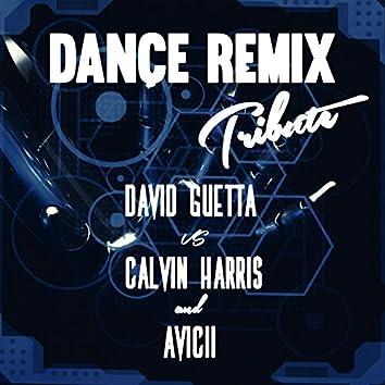 Dance Remix (Tribute to: David Guetta, Calvin Harris, Avicii)