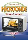Microonde facile & veloce (Cucina italiana)