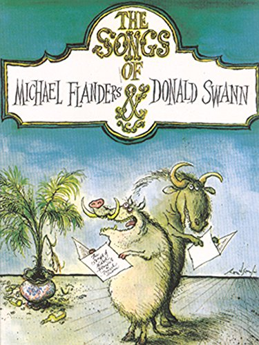 The Songs of Michael Flanders & Donald Swann: Piano/Vocal/Chords