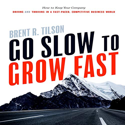 Go Slow to Grow Fast     How to Keep Your Company Driving and Thriving in a Fast-Paced, Competitive Business World              Written by:                                                                                                                                 Brent R. Tilson                               Narrated by:                                                                                                                                 Primo Allon                      Length: 3 hrs and 47 mins     Not rated yet     Overall 0.0