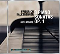 Kalkbrenner: 3 Piano Sonatas Op. 1 (2013-07-22)