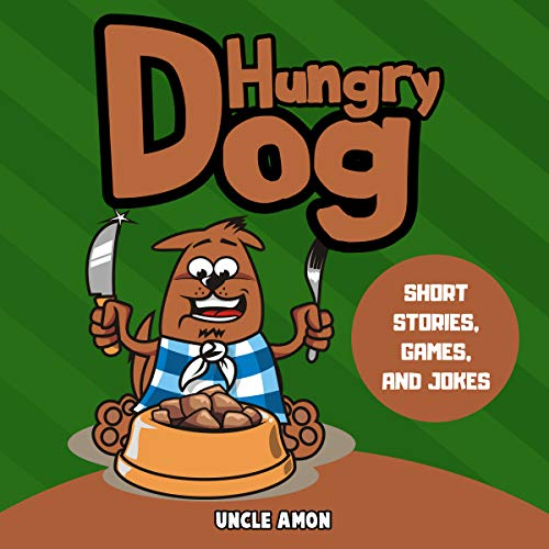 Hungry Dog: Short Stories, Games, Jokes, and More! audiobook cover art