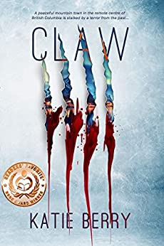 CLAW: A Canadian Thriller by [Katie Berry]