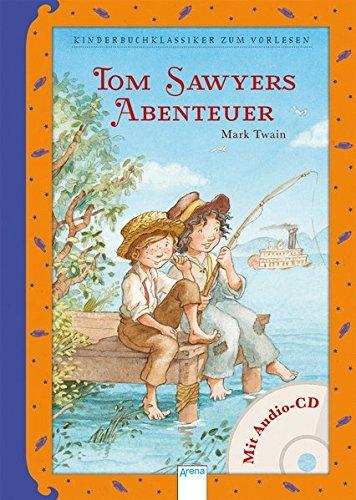 Tom Sawyers Abenteuer: Kinderbuchklassiker zum Vorlesen: