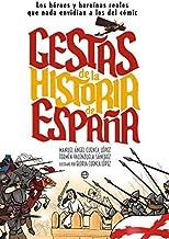 Gestas de la historia de España: Los héroes y heroínas que nada envidian a los del cómic