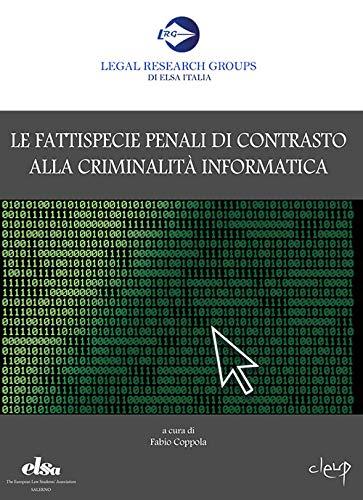 Le fattispecie penali di contrasto alla criminalità informatica