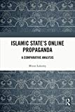 Islamic State's Online Propaganda: A Comparative Analysis (English Edition)