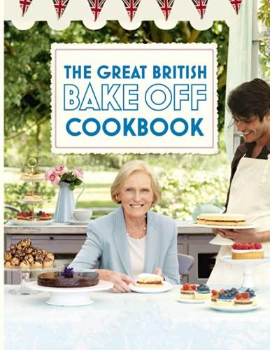 The Great British Bake Off Cookbook: 20 Fantastic Recipes For The Family The Great British Bake Off...
