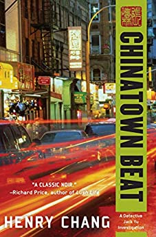 Chinatown Beat (A Detective Jack Yu Investigation Book 1) by [Henry Chang]