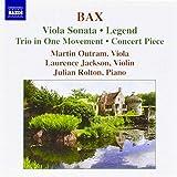 Bax: Viola Sonata / Concert Piece / Legend / Trio