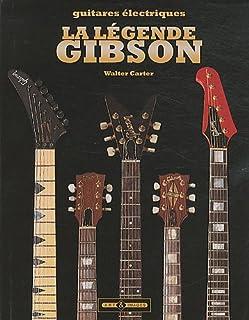 legende gibson: Guitares légendaires