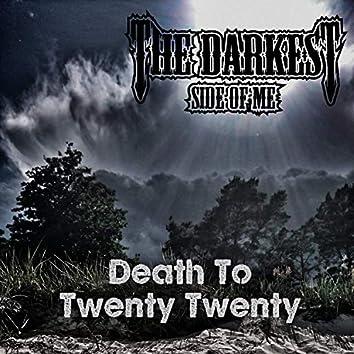 Death to Twenty Twenty